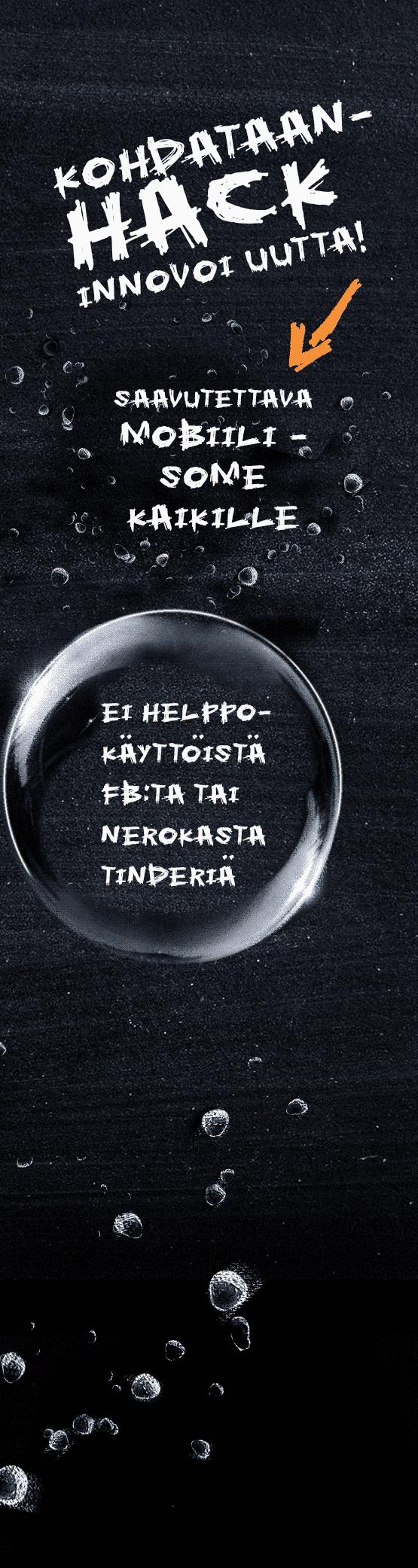 Kuvassa on liitutaulumainen vaikutelma, jossa on valkoista käsinkirjoitetun näköistä tekstiä mustalla pohjalla. Tekstissä lukee: KOHDATAAN-HACK INNOVOI UUTTA. Tekstin alapuolella on saippuakupla, jonka sisällä lukee: EI HELPPOKÄYTTÖISTÄ FB:TÄ TAI NEROKASTA TINDERIÄ. Kuplan alapuolella on teksti, jota osoittaa oranssi nuoli. Tekstissä lukee: SAAVUTETTAVA MOBIILISOME KAIKILLE.
