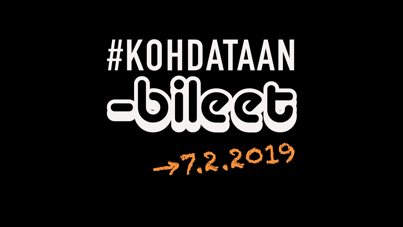 Kuvassa teksti: #KOHDATAAN-bileet 7.2.2019